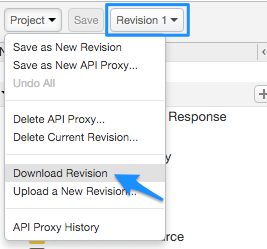 Project menu with Download Revision selected to download Revision 1 of the API proxy.